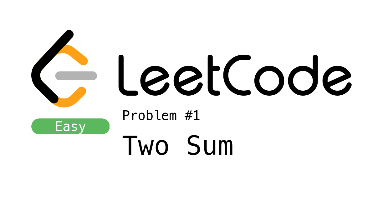 LeetCode Problem 1 - Two Sum