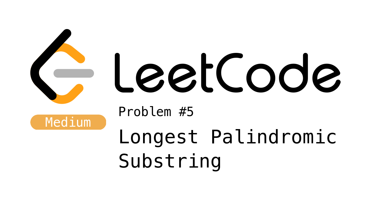 LeetCode Problem 5 - Longest Palindromic Substring